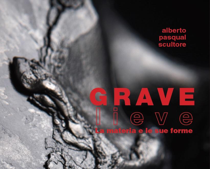 Alberto Pasqual scultore: Grave/Lieve, La materia e le sue forme - Visit Conegliano